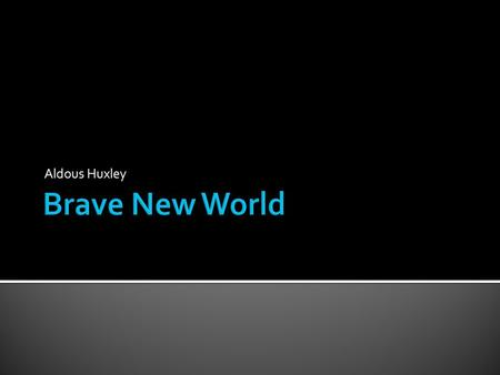 an in depth analysis of brave new world by aldous huxley Brave new world by aldous huxley  this engaging summary presents an analysis of brave new world by aldous huxley,  this in-depth.