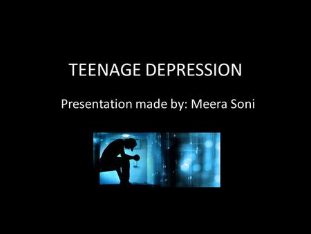 Presentation made by: Meera Soni