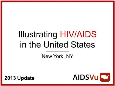 2013 Update Illustrating HIV/AIDS in the United States New York, NY.