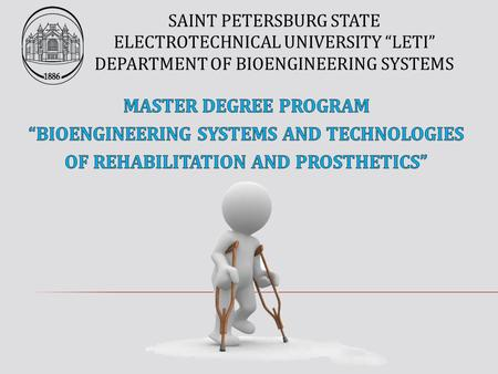 "SAINT PETERSBURG STATE ELECTROTECHNICAL UNIVERSITY ""LETI"" DEPARTMENT OF BIOENGINEERING SYSTEMS."