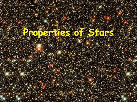 © 2004 Pearson Education Inc., publishing as Addison-Wesley Properties of Stars.