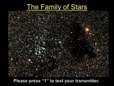 "The Family of Stars Please press ""1"" to test your transmitter."