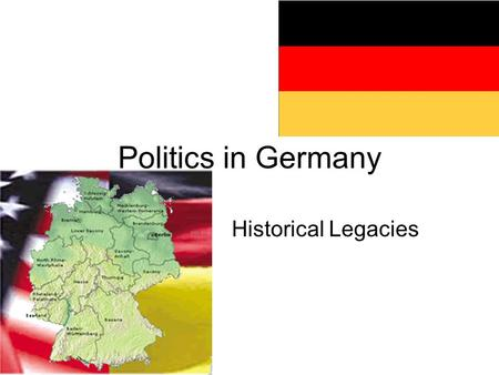 Politics in Germany Historical Legacies. Federal Republic of Germany Population: 82 million –The most populous country in Europe –except for Russia –68.