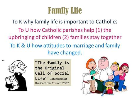 Family Life To K why family life is important to Catholics