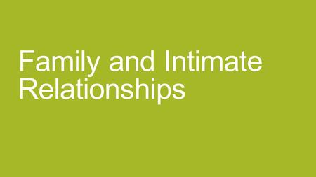 Family and Intimate Relationships