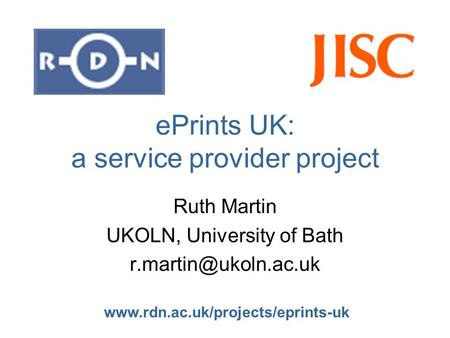 ePrints UK: a service provider project Ruth Martin UKOLN, University of Bath
