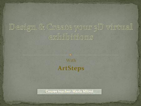 With ArtSteps. You can Create your gallery with your favorites photos and pictures.