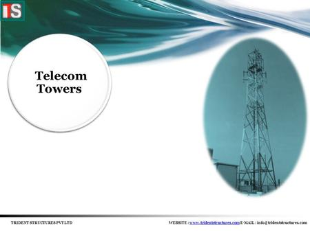 Telecom Towers TRIDENT STRUCTURES PVT LTDWEBSITE :