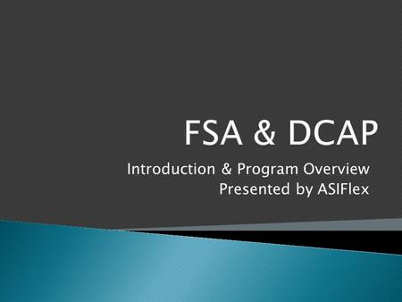 Introduction & Program Overview Presented by ASIFlex.