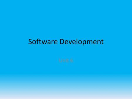 Software Development Unit 6.