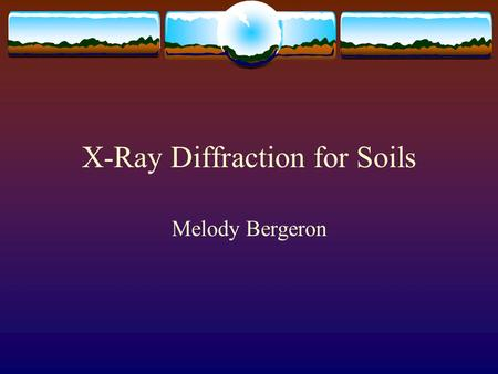 X-Ray Diffraction for Soils