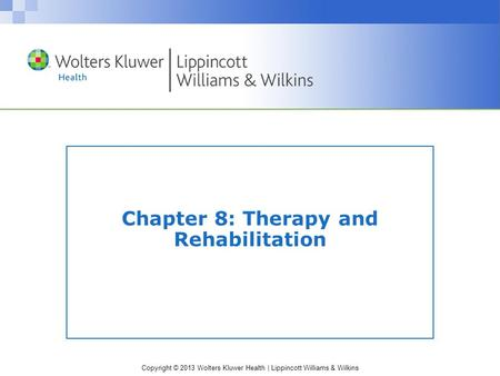 Chapter 8: Therapy and Rehabilitation