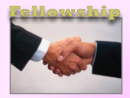 The Basis of Fellowship – The Nature of Fellowship – The Limit of Fellowship -