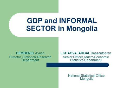 GDP and INFORMAL SECTOR in Mongolia