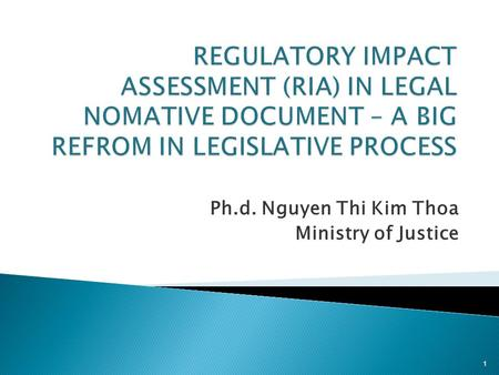 Ph.d. Nguyen Thi Kim Thoa Ministry of Justice 1. Drafting progress: – time consuming, – Drafts are changed many times Quality of legal documents – Contents.