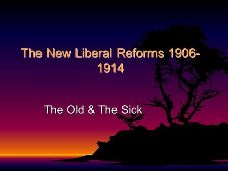 The New Liberal Reforms