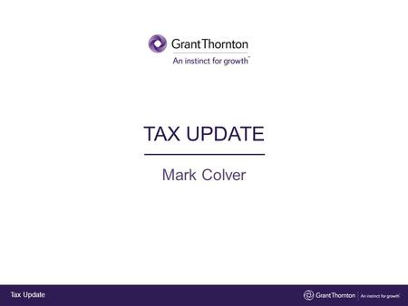 Mark Colver Tax Update TAX UPDATE. Tax Update – GUERNSEY – FIRSTLY SOC SECURITY INDIV & CO SPECIFICS – THEN THE TAX REVIEW – LOOK AT WHATS GOING IN THE.