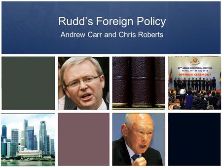 Rudd's Foreign Policy Andrew Carr and Chris Roberts.