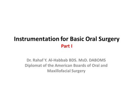 Instrumentation for Basic Oral Surgery Part I