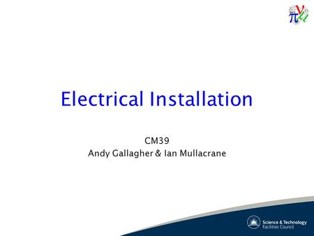 Electrical Installation CM39 Andy Gallagher & Ian Mullacrane.