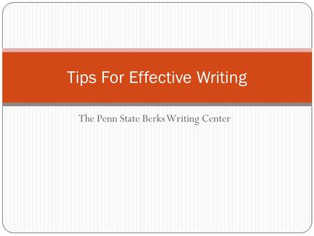 The Penn State Berks Writing Center Tips For Effective Writing.