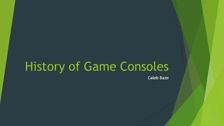 History of Game Consoles Caleb Baze. 1977 Atari 2600  Introduced Microprocessor-based Hardware  Utilized Game Cartridges  Allowed unlimited games to.