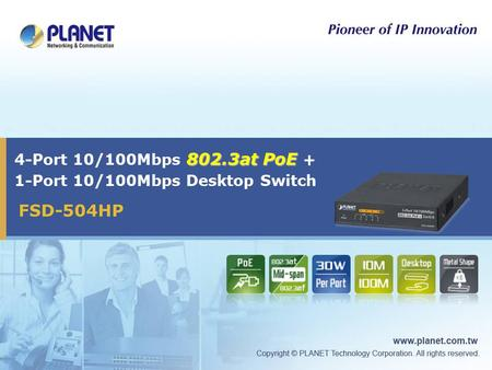 802.3at PoE 4-Port 10/100Mbps 802.3at PoE + 1-Port 10/100Mbps Desktop Switch FSD-504HP.