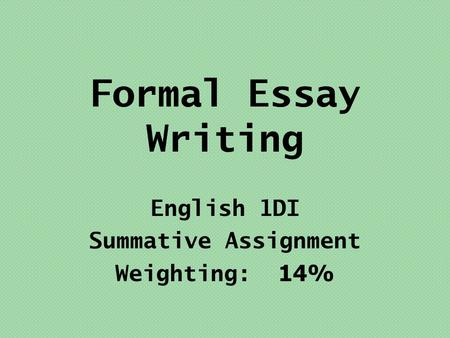 formal essay writing english di summative assignment % of your  formal essay writing english 1di summative assignment weighting 14%