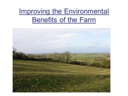 Improving the Environmental Benefits of the Farm.