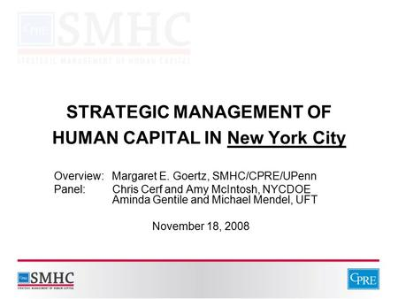 STRATEGIC MANAGEMENT OF HUMAN CAPITAL IN New York City Overview: Margaret E. Goertz, SMHC/CPRE/UPenn Panel: Chris Cerf and Amy McIntosh, NYCDOE Aminda.