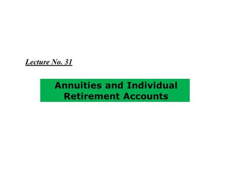 Annuities and Individual Retirement Accounts