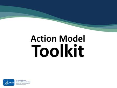 Action Model Toolkit. The Agency for Toxic Substances and Disease Registry (ATSDR) created the ATSDR Brownfields/Land Revitalization Action Model as a.