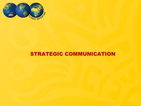 STRATEGIC COMMUNICATION. With strategic communication we can increase understanding between people and cultures, influence policy decisions, create possibilities.