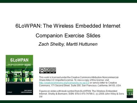 6LoWPAN: The <strong>Wireless</strong> Embedded Internet Companion Exercise Slides