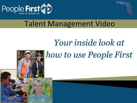 Talent Management Video Your inside look at how to use People First.