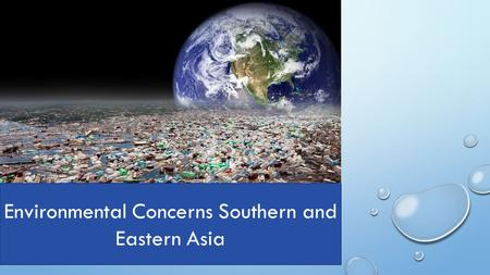 Environmental Concerns Southern and Eastern Asia.