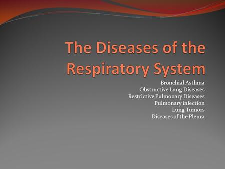 The Diseases of the Respiratory System