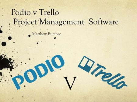 Podio v Trello Project Management Software Matthew Butcher V.