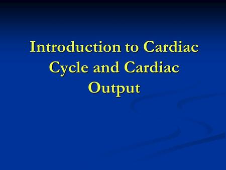 Introduction to Cardiac Cycle and Cardiac Output