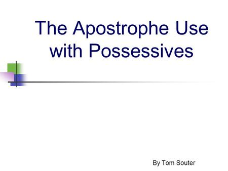 The Apostrophe Use with Possessives