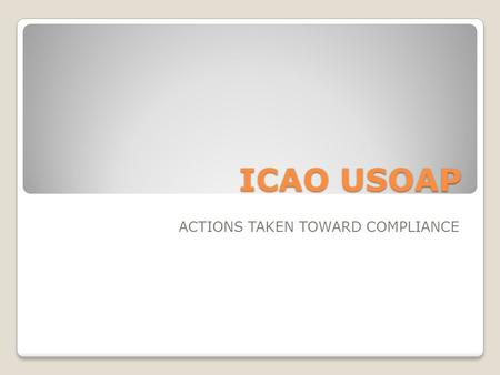 ICAO USOAP ACTIONS TAKEN TOWARD COMPLIANCE. USOAP Findings: 486.