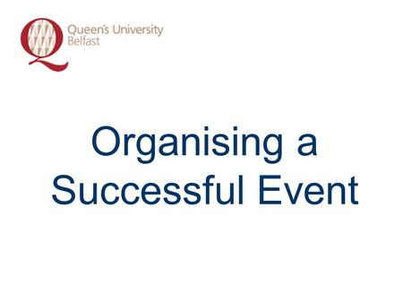 Organising a Successful Event What is an Event?