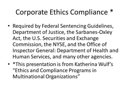 Corporate Ethics Compliance *