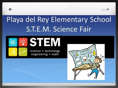 Playa del Rey Elementary School S.T.E.M. Science Fair.
