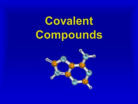 Covalent Compounds. Bonds… Covalent Bonds. -Electrons jump from one atom to another in Ionic Bonds -But, in covalent bonds, the atoms share electrons.