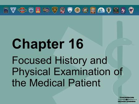 Chapter 16 Focused History and Physical Examination of the Medical Patient.