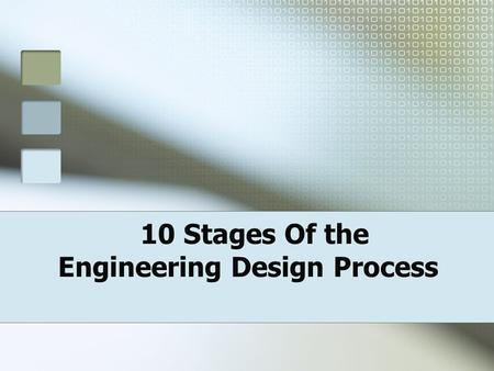 10 Stages Of the Engineering Design Process. Design (Definition) The process of originating and developing a plan for a new object Requires research,
