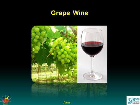 Next Grape Wine. Next End Previous Grape Wine Introduction Grapes are cultivated in many countries of the world. India produces only about 2.77 per cent.