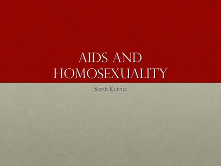 the role aids virus plays on homosexuality and the need for government to deal with it