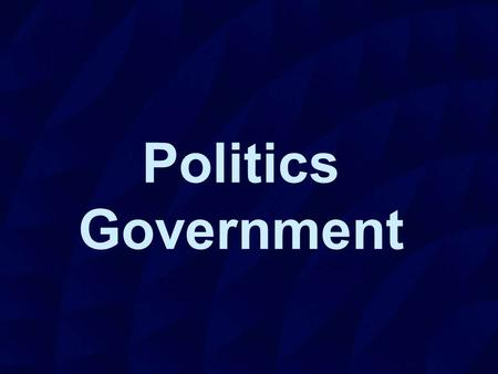 "Politics Government. Polity ""If men were angels, there would be no need for government."" James Madison The constitution was written by 1949 The constitution."